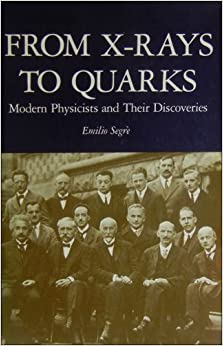 Book From X-Rays to Quarks: Modern Physicists and Their Discoveries (English and Italian Edition)