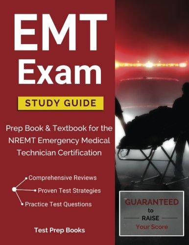 EMT Exam Study Guide: Prep Book & Textbook for the NREMT Emergency Medical Technician Certification - medicalbooks.filipinodoctors.org
