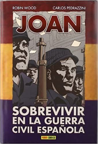 Joan. Sobrevivir En La Guerra Civil Española: Amazon.es: Robin Wood ...