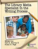 The Library Media Specialist in the Writing Process 9781586831950