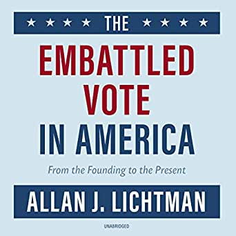 Amazon com: The Embattled Vote in America: From the Founding