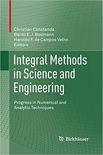 Book Integral Methods in Science and Engineering: Progress in Numerical and Analytic Techniques