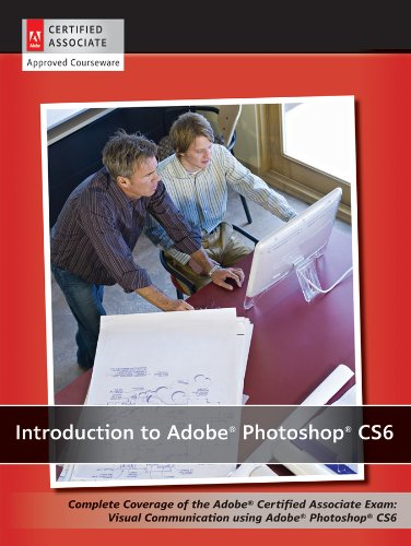Introduction to Adobe Photoshop CS6 with ACA Certification by Wiley