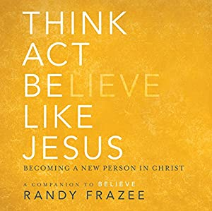 Think, Act, Be Like Jesus Audiobook