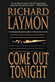 Come Out Tonight, Richard Laymon, 1477806725