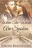 When The Words Are Spoken (Hearts in Winter Book 2)