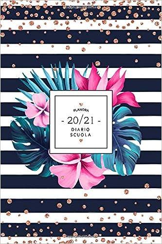 Diario Scuola 2020 2021: Agenda Settimanale 2020 2021   Calendario