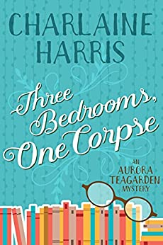 Three Bedrooms One Corpse Aurora Teagarden Book 3 Kindle Edition By Charlaine Harris