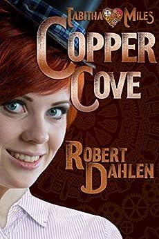 Copper Cove: Tabitha Miles 1 by [Dahlen, Robert]