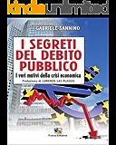 I segreti del debito pubblico: I veri motivi della crisi economica (Incroci)