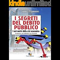 I segreti del debito pubblico: I veri motivi della crisi economica