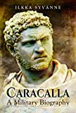 Caracalla: A Military Biography