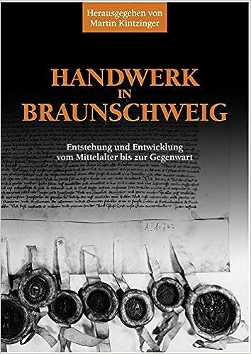 Handwerker Braunschweig handwerk in braunschweig entstehung und entwicklung vom mittelalter