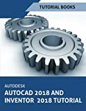 Autodesk AutoCAD 2018 and Inventor 2018 Tutorial