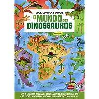 O Mundo dos Dinossauros. Viaje, Conheça e Explore