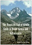 Books : Guide to Mount Kenya and Kilimanjaro