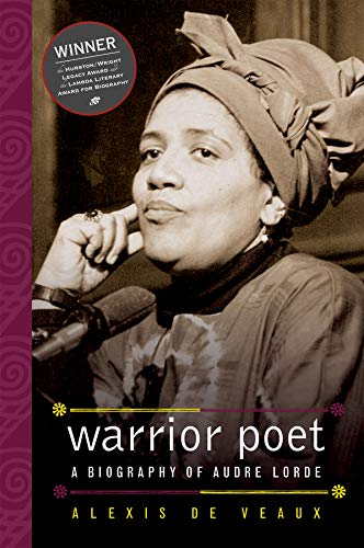 Warrior Poet: A Biography of Audre Lorde: De Veaux, Alexis: 9780393329353:  Amazon.com: Books