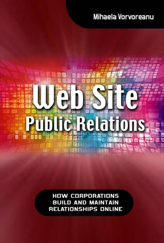 Download Web Site Public Relations: How Corporations Build and Maintain Relationships Online Pdf