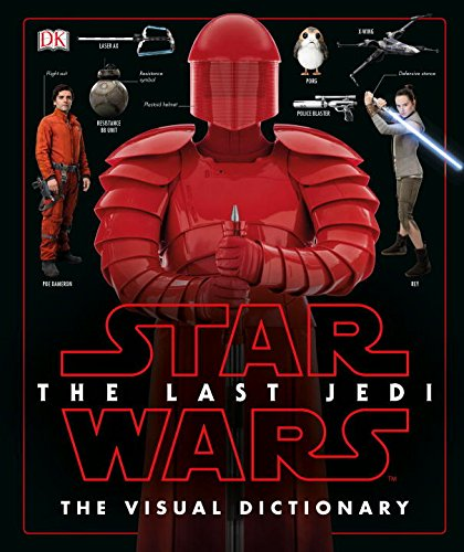 Star Wars: The Last Jedi - The Visual Dictionary