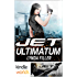 JET: ULTIMATUM (Kindle Worlds Novella) (JET WORLDS Book 3)