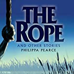 The Rope and Other Stories | Philippa Pearce