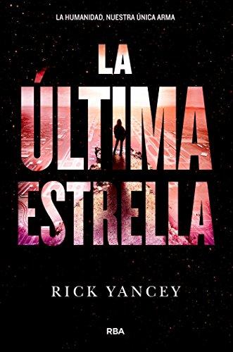 La última estrella (La quinta ola nº 3) (Spanish Edition) by [