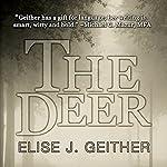 The Deer | Elise J. Geither