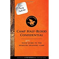 From Percy Jackson: Camp Half-Blood Confidential (An Official Rick Riordan Companion Book): Your Real Guide to the…