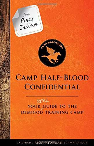 From Percy Jackson: Camp Half-Blood Confidential (An Official Rick Riordan Companion Book): Your Real Guide to the Demigod Training Camp (Trials of - Diaries Demigod