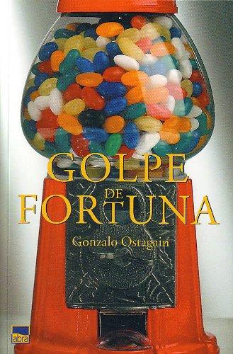 Golpe de fortuna/ Stroke of fortune (Spanish Edition)
