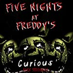 Five Nights at Freddy's: Curious?: An Unofficial FNAF Tale, Book 1 | Alex Strobach