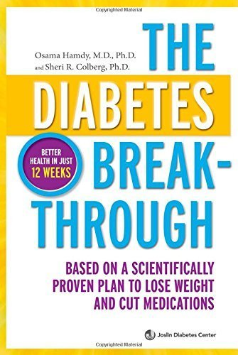The Diabetes Breakthrough: Based on a Scientifically Proven Plan to Lose Weight and Cut Medications by Osama Hamdy (2014-02-25)