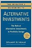 The Investor's Guidebook to Alternative Investments: The Role of Alternative Investments in Portfolio Design