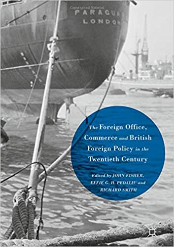 The Foreign Office, Commerce and British Foreign Policy in the Twentieth Century 1st ed. 2016 Edition