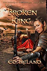 The Broken King: The Journals of the Huntress ~ Book Three Paperback