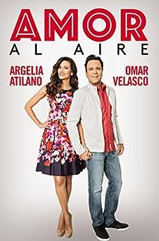 Amor al aire (Spanish Edition) by [Velasco, Omar, Atilano, Argelia]