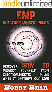 EMP Electromagnetic Pulse: Discover How To Protect Yourself From Electromagnetic Pulse When It Destroys Our Grid