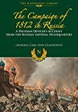 The Campaigns of 1812 in Russia: A Prussian Officer's Account From the Russian Imperial Headquarters (The Napoleonic Library)