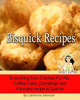 Bisquick Recipes Everything From Chicken Pot Pie Coffee Cake