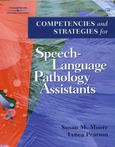 Competencies and Strategies for Speech-Language Pathologist Assistants by Cengage Learning