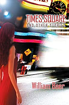Times Square and Other Stories (English Edition) por [Baer, William]
