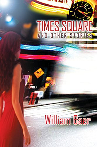 Times Square and Other Stories by [Baer, William]