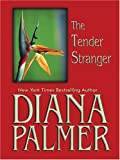 The Tender Stranger, Diana Palmer, 159722359X