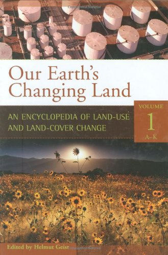Our Earth's Changing Land [2 volumes]: An Encyclopedia of Land-Use and Land-Cover Change