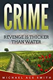 Crime: Revenge is Thicker than Water (novella)