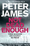 Front cover for the book Not Dead Enough by Peter James