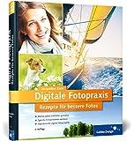 Digitale Fotopraxis: Rezepte für bessere Fotos (Galileo Design)