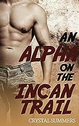 An Alpha On The Incan Trail (Gay Romance M M) (English Edition)