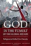 God in the Tumult of the Global Square: Religion in Global Civil Society