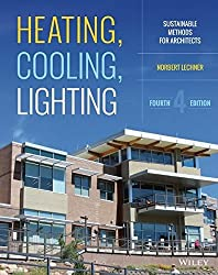 Heating, Cooling, Lighting: Sustainable Design Methods for Architects by Norbert Lechner (2014-10-13)
